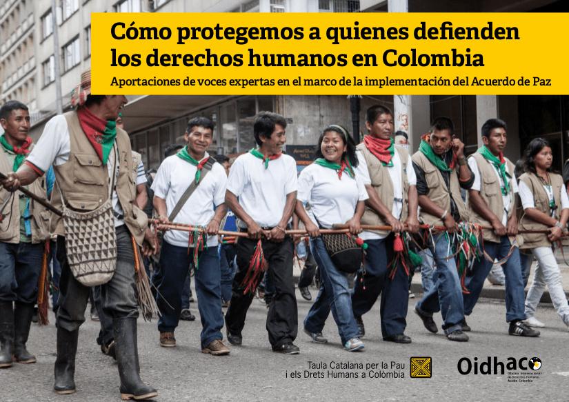 Cómo protegemos a quienes defienden los derechos humanos en Colombia